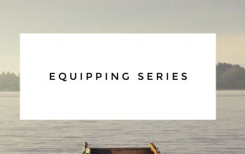 Equipping Series