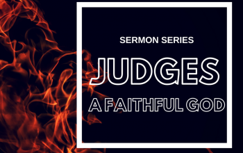Judges (A Faithful God)